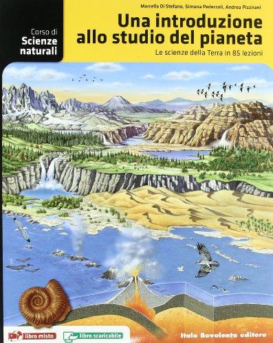 Corso di scienze naturali. Una introduzione allo studio del pianeta. Per le Scuole superiori. Con espansione online