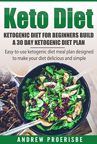 Download Keto Diet - Ketogenic Diet for Beginners - Build A 30 Day Ketogenic Diet Plan (2017 ...