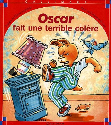 Oscar fait une terrible colère