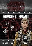 Star Wars: The Last Jedi: Bomber Command (Replica Journal)