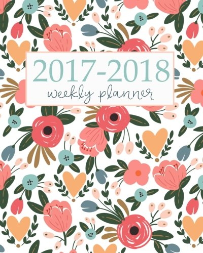 Produktbild 2017-2018 Academic Planner Weekly And Monthly: Calendar Schedule Organizer and Journal Notebook With Inspirational Quotes And Floral Lettering Cover (August 2017 through July 2018)