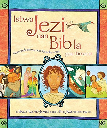 Istwa Jezi nan Bib la pou timoun (The Jesus Storybook Bible : Haitian Creole Edition) by Sally Lloyd-Jones (2016-08-01)