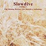 The Shining Breeze: The Slowdive Anthology