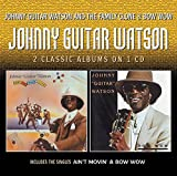 Johnny Guitar Watson & The Family Clone/ Bow Wow