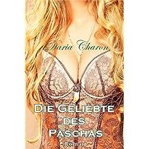 Die Geliebte des Paschas: Erotischer Liebesroman