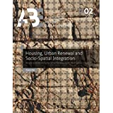 Housing, Urban Renewal and Socio-Spatial Integration: A Study on Rehabilitating the Former Socialistic Public Housing Areas in Beijing