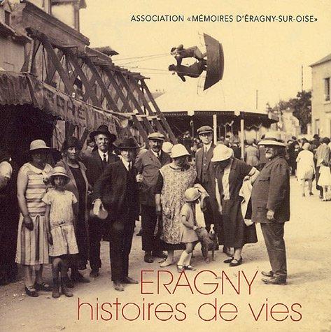 Eragny : Histoires de vies par Mémoires d'Eragny-sur-Oise