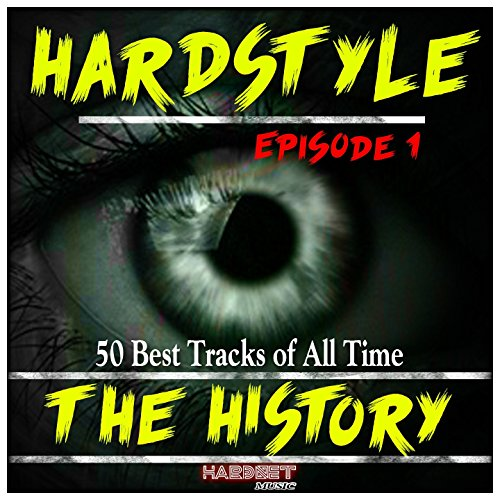 Hardstyle the History, Vol. 1 ...