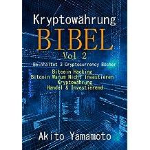 Kryptowährung Bibel - Vol 2: Beinhaltet 3 Cryptocurrency Bücher - Bitcoin Hacking - Bitcoin Warum Nicht Investieren - Kryptowährung Handel & Investierend