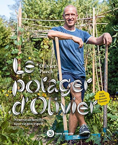 Le potager d'Olivier : Nourrir sa famille, nourrir son esprit