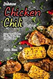 Delicious Chicken Chili Recipes: Dishes That Will Make You Forget You Ever Liked Red Meat
