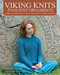 Viking Knits & Ancient Ornaments: Interlace Patterns from Around the World in Modern Knitwear