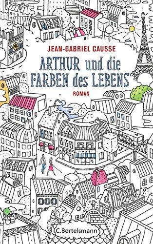 Arthur und die Farben des Lebens: Roman