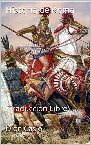 Historia de Roma: (Traducción Libre) (Spanish Edition)