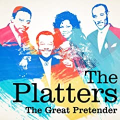 The Platters : The Great Pretender
