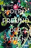 Der Freund der Toten: Roman von Jess Kidd