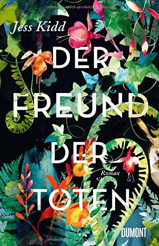 Buchseite und Rezensionen zu 'Der Freund der Toten: Roman' von Jess Kidd