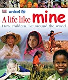 A Life Like Mine: How Children Live Around the World by DK (2005-12-19)