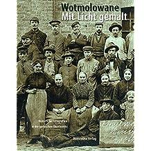 Wotmolowane - Mit Licht gemalt: Historische Fotografien in der sorbischen Oberlausitz