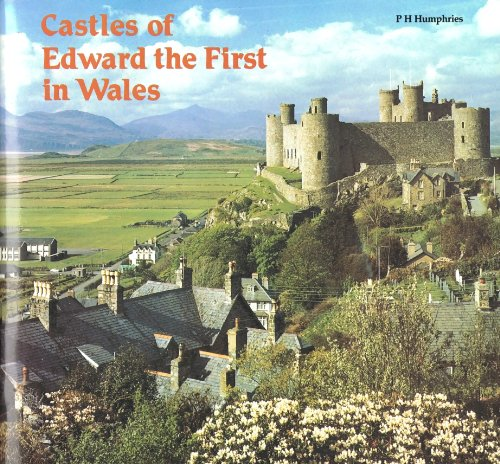 Castles of Edward the First in Wales