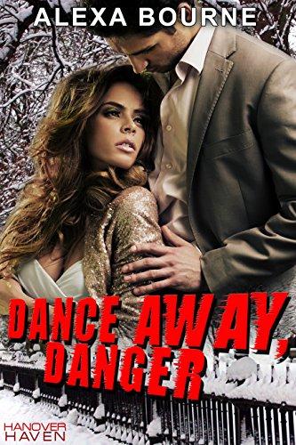 Dance Away, Danger (English Edition) (Bourne Alexa)