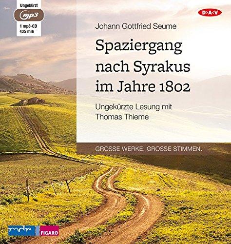 Spaziergang nach Syrakus im Jahre 1802: Ungekürzte Lesung mit Thomas Thieme (1 mp3-CD)
