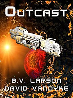 Outcast (Star Force Series Book 10) (English Edition) par [B. V. Larson, VanDyke, David]