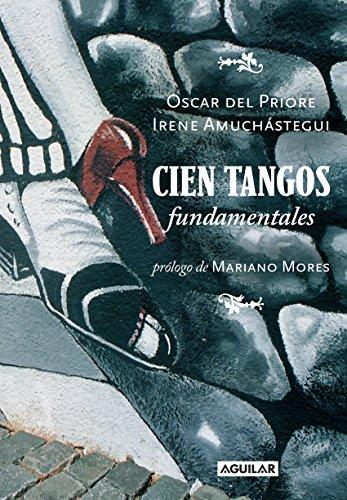 Cien tangos fundamentales por Oscar Del Priore