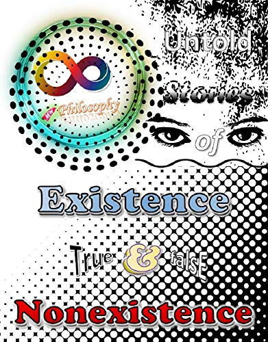 Philosophy New: Untold stories of Existence and Nonexistence True False (English Edition)