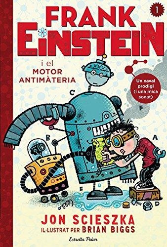 Frank Einstein i el motor antimatèria (Catalan Edition)