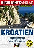 Motorrad-Reiseführer Kroatien: Die Perle an der Adria - Christoph Berg