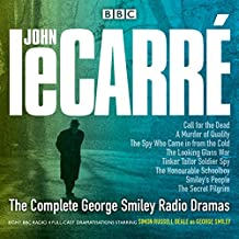 The Complete George Smiley Radio Dramas: BBC Radio 4 Full-Cast Dramatisation