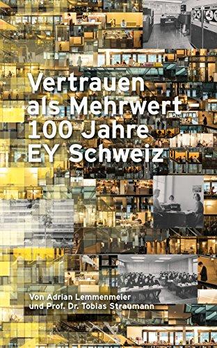 vertrauen-als-mehrwert-100-jahre-ey-schweiz-german-edition
