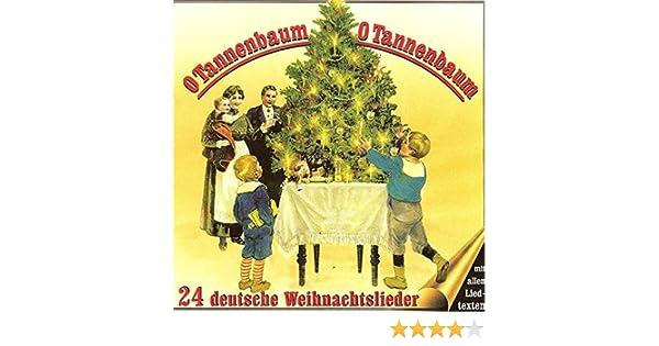 O Tannenbaum Lied Text.O Tannenbaum O Tannenbaum 24 Deutsche Weihnachtslieder