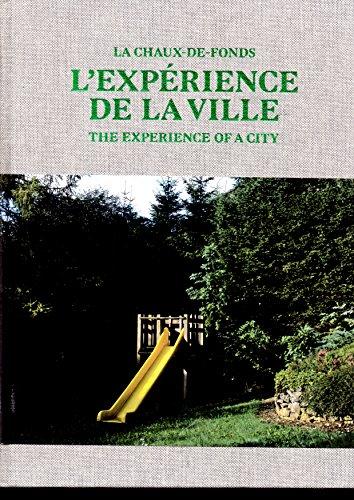 L'expérience de la ville : La Chaux-de-Fonds