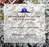 Hypnosis and Suggestion for Pain Control