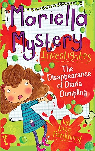 [PDF] Téléchargement gratuit Livres Mariella Mystery Investigates The Disappearance of Diana Dumpling (Mariella Mysteries) by Kate Pankhurst (2015-08-01)