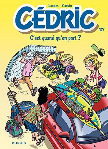 Cédric - 27 - C'est quand qu'on part ? par Raoul Cauvin