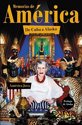 Portada del libro Memorias de América: De Cuba a Alaska. Prólogo de Alaska (Fuera de Colección)