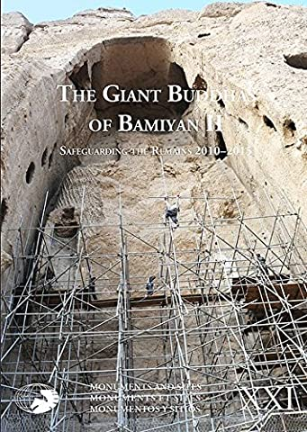 The Giant Buddhas of Bamiyan II: Safeguarding the Remains 2010–2015 (ICOMOS Monuments and Sites) (Giants Geist)