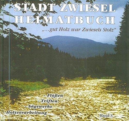 Stadt Zwiesel Heimatbuch, Band 3: