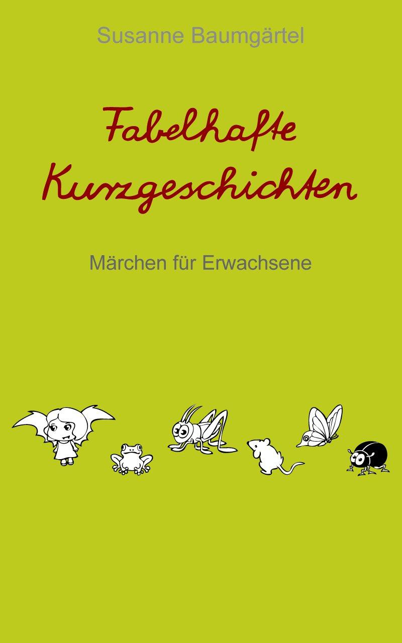 Fabelhafte Kurzgeschichten von Susanne Baumgärtel