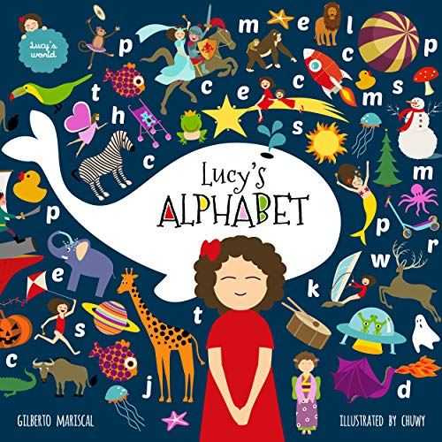 Lucy's Alphabet: An illustrated children's book about the alphabet (Lucy's world 9) (English Edition)