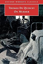 On Murder (Oxford World's Classics) by Thomas De Quincey (2006-01-12)