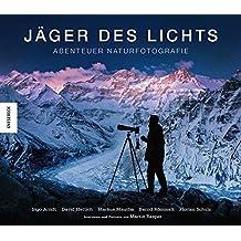 Jäger des Lichts: Abenteuer Naturfotografie