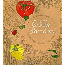 Edible Paradise: An Adult Coloring Book of Seasonal Fruits and Vegetables by Jessie Kanelos Weiner (2016-03-15)