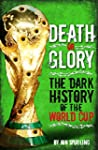 Death or Glory: The Dark History of t...
