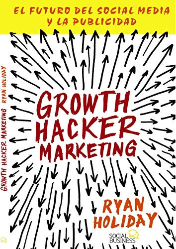 Growth Hacker Marketing de Ryan Holiday