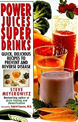 Power Juices, Super Drinks: Quick, Delicious Recipes to Prevent and Reverse Disease by Steve Meyerowitz(2010-07-01)