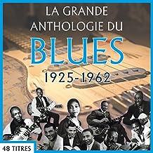 La Grande Anthologie du Blues : 1925-1962
